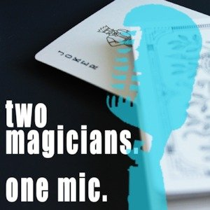 Kayla on Two Magicians, One Mic